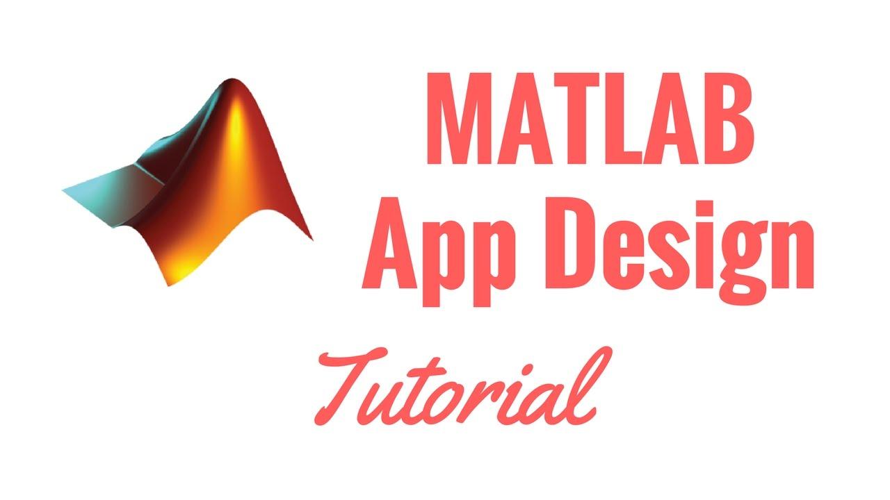 Complete MATLAB App Design Tutorial