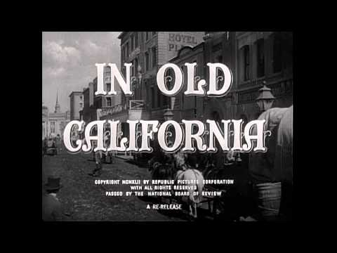 1942 - In Old California - Generic Film