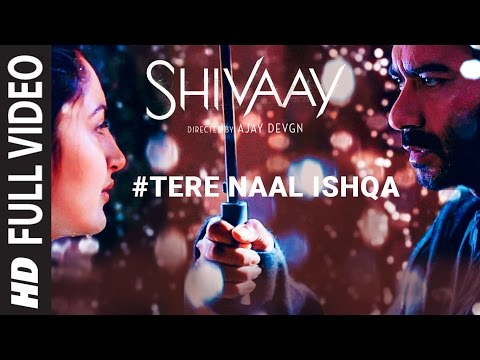 Tere Naal Ishqa Full Video Song || SHIVAAY...