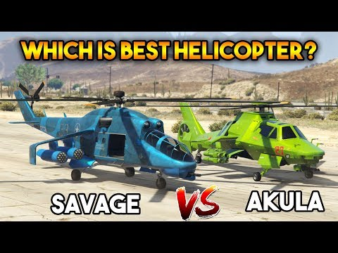 GTA 5 ONLINE : AKULA VS SAVAGE ( WHICH IS BEST HELICOPTER? )