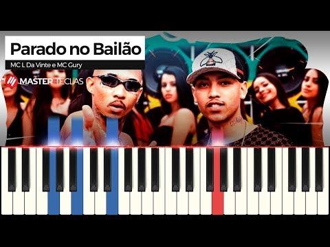 💎 Parado no Bailão - MC L Da Vinte e MC Gury  Piano Tutorial 💎