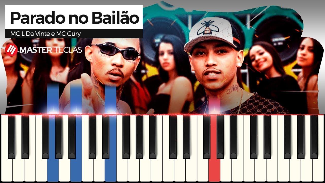 A Música Eu Parado No Bailão 💎 parado no bailão - mc l da vinte e mc gury  piano tutorial 💎