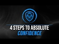 4 Steps to Absolute Confidence