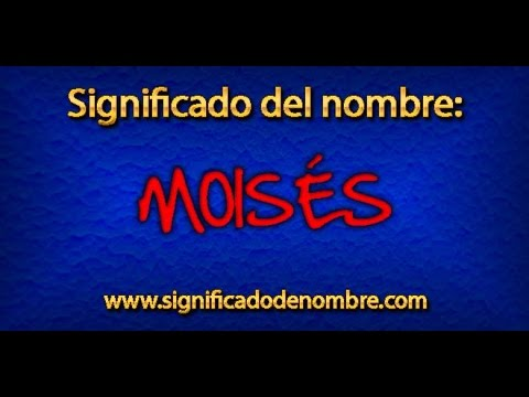 significado del nombre moises