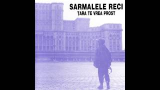 Sarmalele Reci - Țara te vrea prost (1995)