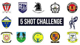 FIVE SHOT CHALLENGE - KIDSGROVE ATHLETIC