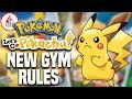 Are They Screwing Up Pokemon Let's Go Pikachu? (NEW GYM RULES)