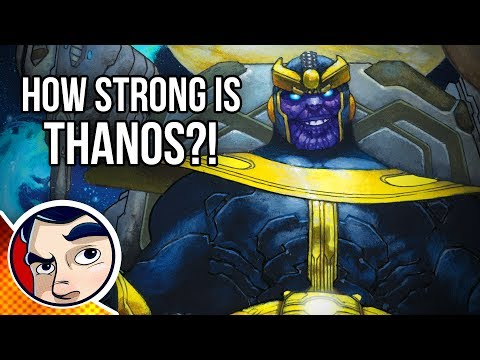 How Strong is Thanos? | Comicstorian