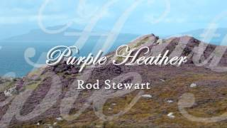 Rod Stewart - Purple Heather