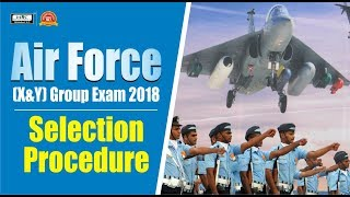 Air Force X & Y Group Exam 2018 Selection Procedure | latest Selection procedure of Air Force X & Y
