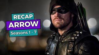 Arrow - Seasons 1-7 RECAP!!!