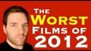 The Worst Films of 2012 - Chris Stuckmann