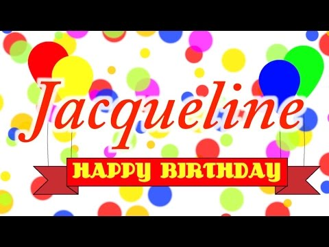 Happy Birthday Jacqueline Song - YouTube
