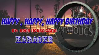 Happy, Happy, Happy Birthday- Beer House Gang OPM Karaoke