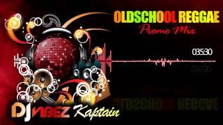 DJ Irie Kaptain - Strictly Old School Reggae Hitz Promo Mix