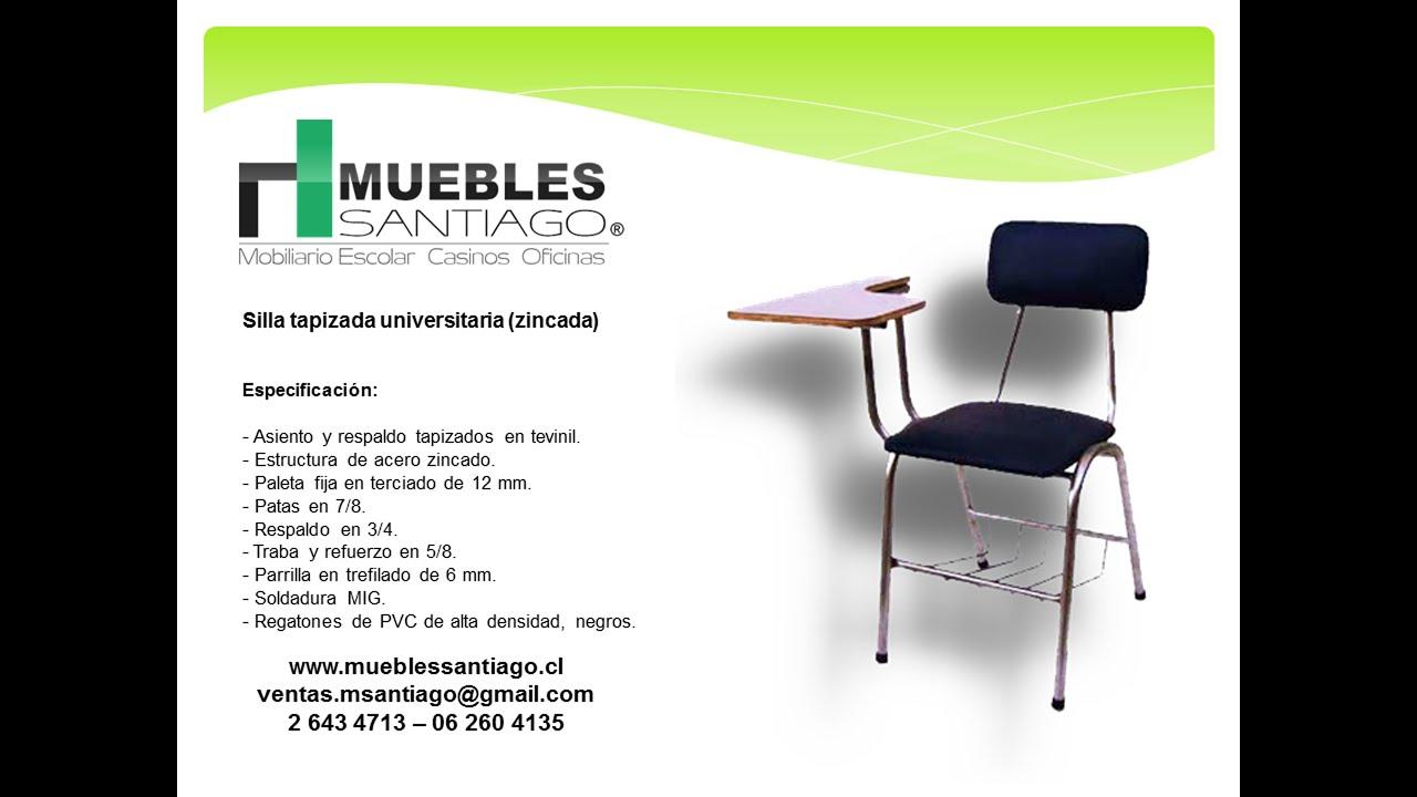 Silla tapizada universitaria zincada sillas de colegio for Muebles santiago