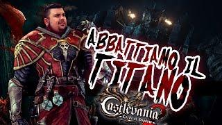Castlevania - Lords of Shadow 2 - 2°: Abbattiamo il Titano!