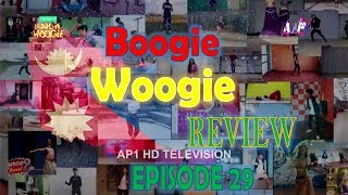 Boogie Woogie | Full Episode 29 | OFFICIAL VIDEO | AP1 HD TELEVISION | REVIEW  EPISODE