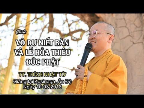 Vô Dư Niết Bàn và lễ hỏa thiêu đức Phật - TT. Thích Nhật Từ