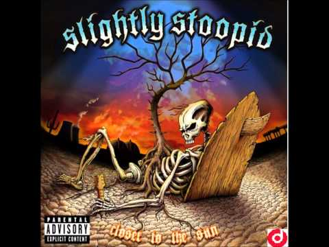 Slightly Stoopid - Basher