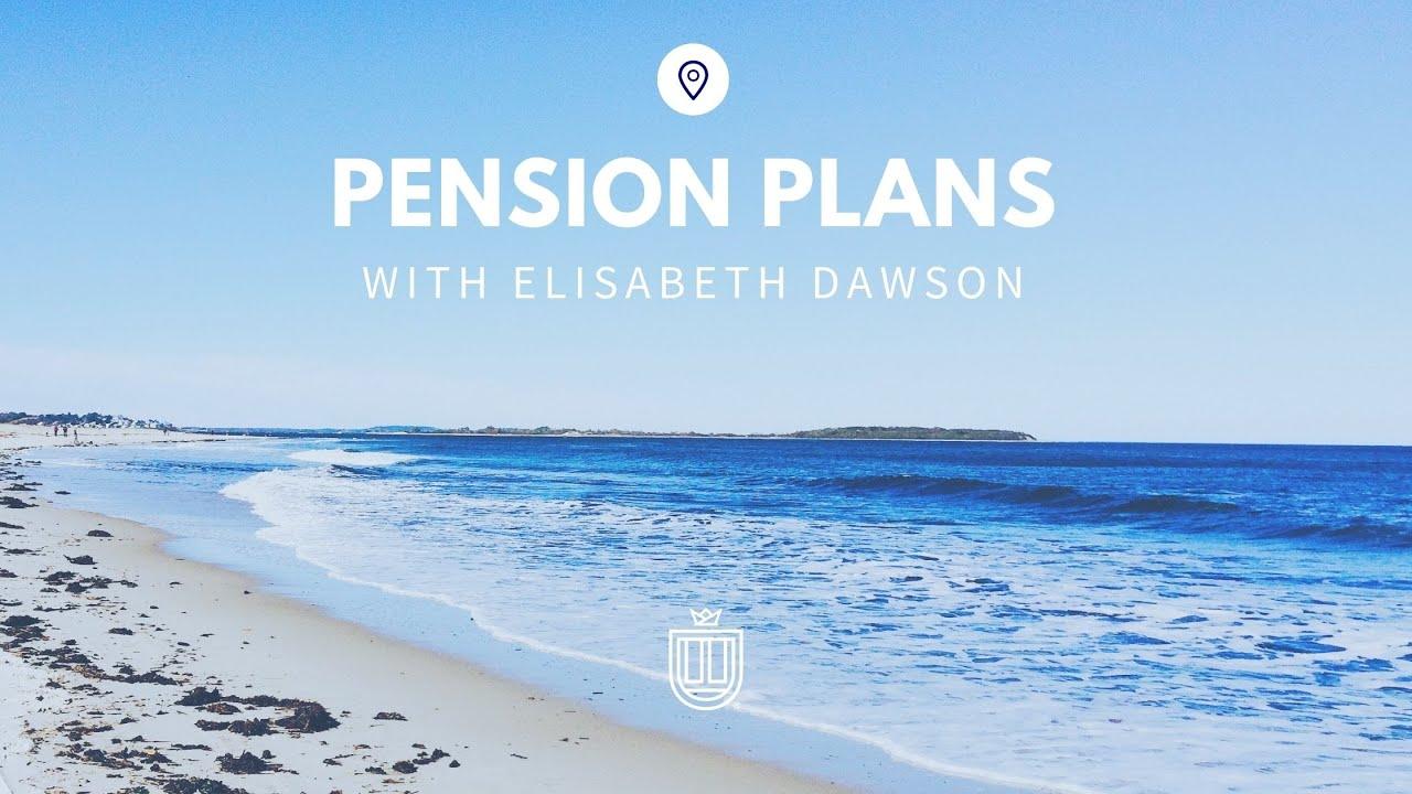 Pension Plans with Elisabeth Dawson