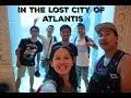 DUBAI ATLANTIS ADVENTURE (the lost City)