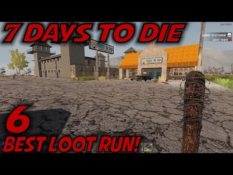 "7 Days to Die -Ep. 6- ""Best Loot Run!"" -Let's Play 7 Days to Die Gameplay- Alpha 15 (S15)"