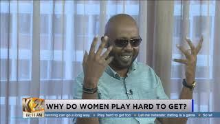 #K24Alfajiri: Why Do Women Play Hard To Get?(pt1)