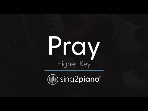 Pray [HIGHER Piano Karaoke] Sam Smith