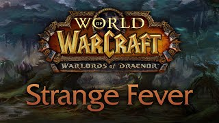 Strange Fever (Unused Theme) - Music of WoW: Warlords of Draenor