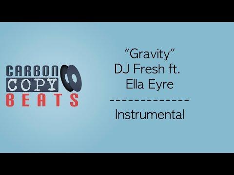 Gravity - Instrumental / Karaoke (In The Style Of DJ Fresh Ft. Ella Eyre)