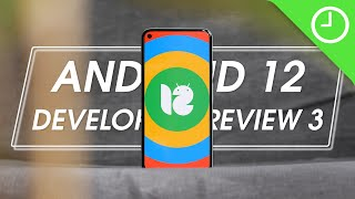 Android 12 Developer Preview 3: Top new features!