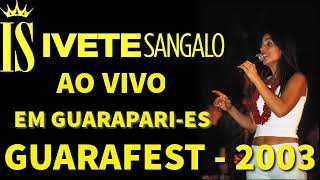 Baixar Ivete Sangalo - Guarafest - 2003