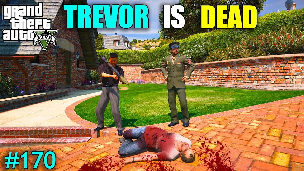 TREVOR IS DEAD   MEXICAN LEADER KILL TREVOR   GTA V GAMEPLAY #170