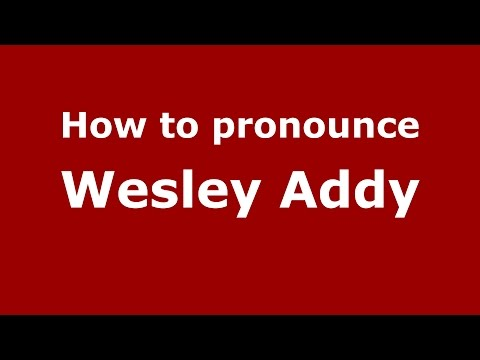 How to pronounce Wesley Addy American EnglishUS  PronounceNames.com