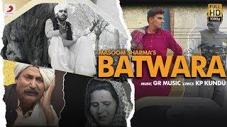 Masoom Sharma - Batwara | New Haryanvi Songs Haryanavi 2020