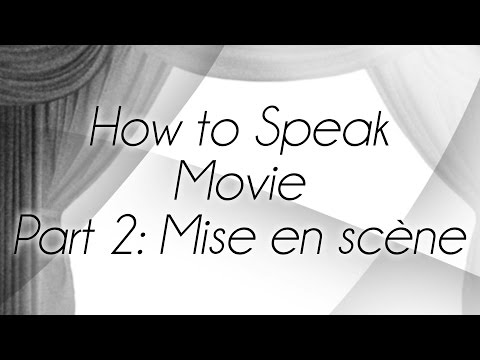 How to Speak Movie Part 2: Mise en Scène