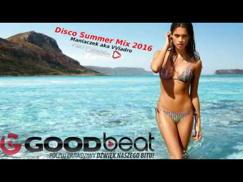 Disco Summer Mix 2016 #1 Maniaczek aka VViadro