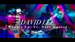 David Lee - Wrapit Up ft. Nate Husser (Official Video)