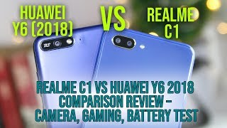 Realme C1 vs Huawei Y6 2018 Comparison Review – Camera, Gaming, Battery Test