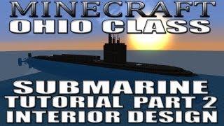 Minecraft Submarine Tutorial - Ohio Class Part 2 (Interior Design Walkthrough)