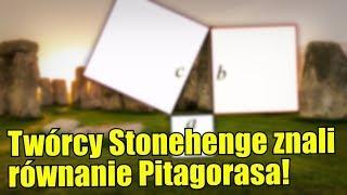 Czy twórcy Stonehenge znali równanie Pitagorasa?