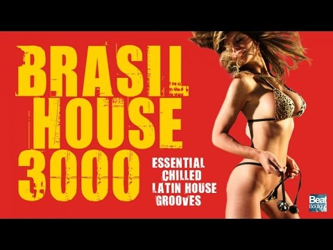 Brasil House 3000 ✭ 2 Hours Mix  Essential Chilled Latin House Grooves