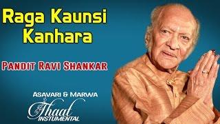Raga Kaunsi Kanhara   Pandit Ravi Shankar (Album: Thaat Instrumental Asavari & Marwa)