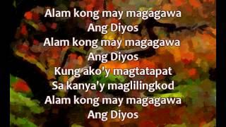 Alam kong may magagawa ang Diyos - Ang makasama ng Diyos ay tunay - Mayroong magandang mangyayari