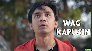 """ WAG KAPUSIN "" by Jomar Lovena SIGURADUHIN MONG DI KA KAKAPUSIN ( ..."