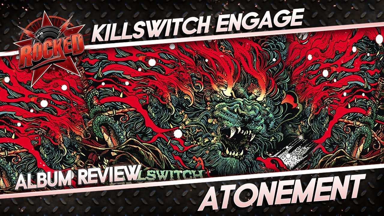 Killswitch Engage - Atonement   Album Review - Rocked