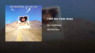 I Will Not Fade Away