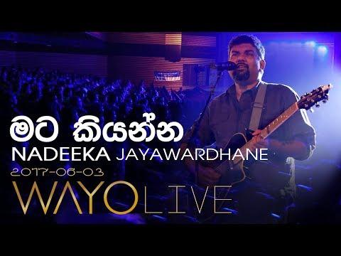 WAYO LIVE - Mata Kiyanna by Nadeeka Jayawardhane