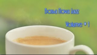 Bossa Nova Jazz: Coffee Music Jazz/Musica Mix Playlist 2014 Collection #1